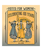 Votes for Women flyer, Celebrating 100 years of Liberty