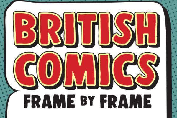 British Comics: Frame by Frame